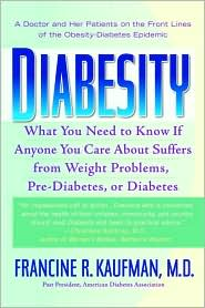 Diabesity: A Doctor and Her Patients on the Front Lines of the Obesity-Diabetes Epidemic - Francine R. Kaufman