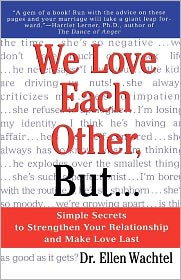 We Love Each Other, But.: Simple Secrets to Strengthen Your Relationship and Make Love Last - Ellen Wachtel