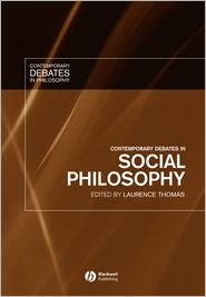 Contemporary Debates in Social Philosophy - Laurence Thomas (Editor), Contribution by Elizabeth S. Anderson