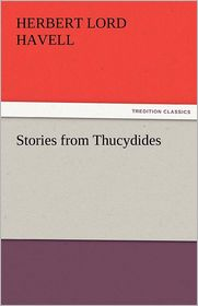 Stories from Thucydides - H.L. Havell