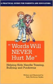 Words Will Never Hurt Me: Helping Kids Handle Teasing, Bullying and Putdowns - Sally Northway Ogden, Margaret Smith (Editor)