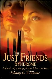 The Just Friends Syndrome - Johnny L Williams