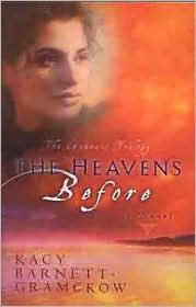 Heavens Before - Kacy Barnett-Gramckow