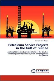 Petroleum Service Projects In The Gulf Of Guinea - Kenneth Ken-Worgu