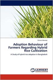 Adoption Behaviour Of Farmers Regarding Hybrid Rice Cultivation - Shimul Mondal