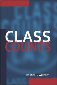 Class Counts: Comparative Studies in Class Analysis - Erik Olin Wright, G.A. Cohen (Editor), Jon Elster (Editor), John Roemer (Editor)