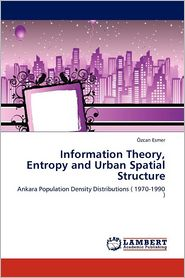 Information Theory, Entropy And Urban Spatial Structure - Zcan Esmer