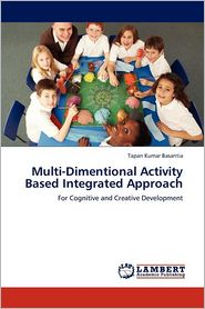 Multi-Dimentional Activity Based Integrated Approach - Tapan Kumar Basantia