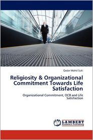 Religiosity & Organizational Commitment Towards Life Satisfaction - Qadar Mohd Suki