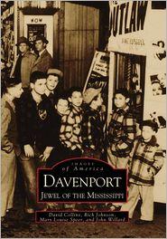 Davenport, Iowa (Images of America Series) - David Collins, Rich Johnson, Mary Louise Speer