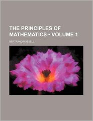 The Principles of Mathematics (Volume 1) - Bertrand Russell