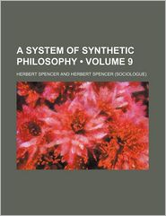 A System Of Synthetic Philosophy (Volume 9) - Herbert Spencer