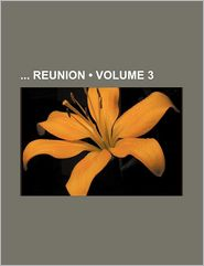 Reunion Volume 3 - General Books