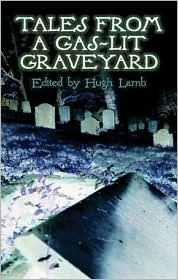 Tales from a Gas-Lit Graveyard - Hugh Lamb (Editor)