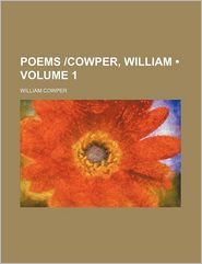 Poems cowper, William (Volume 1) - William Cowper
