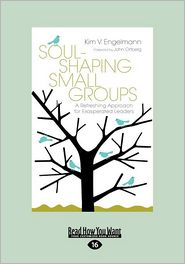 Soul-Shaping Small Groups - Kim Engelmann