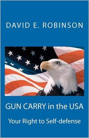 Gun Carry in the USA: Your Right to Self-Defense - David Robinson