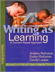 Writing as Learning: A Content-Based Approach - Andrew S. Rothstein, Evelyn Rothstein, Gerald Lauber, Evelyn B. Rothstein
