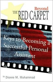 Beyond the Red Carpet: Keys to Becoming a Successful Personal Assistant - Dionne M. Muhammad