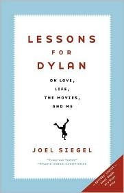 Lessons for Dylan: On Love, Life, Yiddish, the Movies, and Me - Joel Siegel