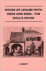 Hours of Leisure with Odds and Ends - The Doll's House