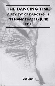 The Dancing Time - A Review Of Dancing In Its Many Phases - June 1932 - Various