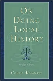 On Doing Local History - Carol Kammen, Foreword by Terry A. Barnhart