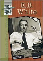 E. B. White - Aimie Labrie, Aimee LaBrie, Foreword by Kyle Zimmer