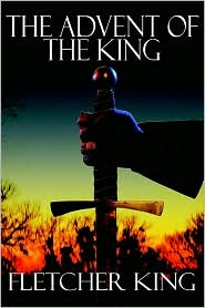The Advent Of The King - Fletcher King