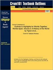 Outlines & Highlights For Worlds Together, Worlds Apart, Volume 2 - Cram101 Textbook Reviews