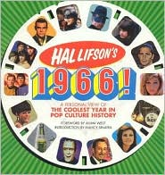 Hal Lifson's 1966! - Hal Lifson, Foreword by Nancy Sinatra, Adam West (Introduction)