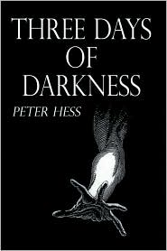 Three Days Of Darkness - Peter Hess