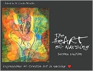 The HeART of Nursing: Expressions of Creative Art in Nursing - M. Cecilia, Ed. Wendler Ed., Contribution by Sigma Theta Tau International Staff