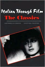 Italian through Film: The Classics - Antonello Borra, Cristina Pausini