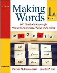 Making Words First Grade: 100 Hands-on Lessons for Phonemic Awareness, Phonics and Spelling - Patricia M. Cunningham, Dorothy P. Hall