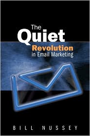 The Quiet Revolution in Email Marketing - Bill Nussey