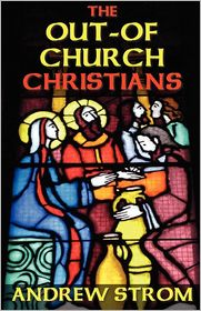The Out-Of-Church Christians - Andrew  Strom