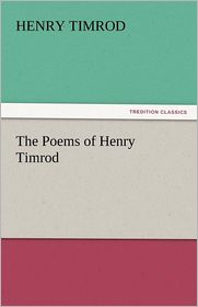 The Poems of Henry Timrod - Henry Timrod