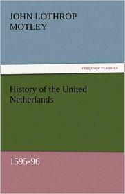 History of the United Netherlands, 1595-96