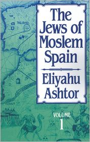 The Jews of Moslem Spain: Volume 1