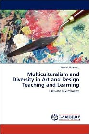 Multiculturalism and Diversity in Art and Design Teaching and Learning - Attwell Mamvuto