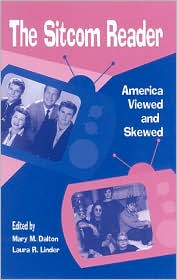 Sitcom Reader: America Viewed and Skewed - Mary M. Dalton (Editor), Laura R. Linder (Editor)