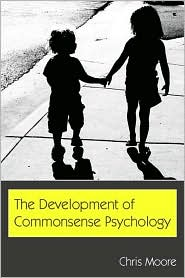 The Development of Commonsense Psychology - Chris Moore