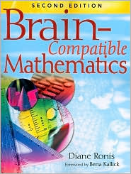 Brain-Compatible Mathematics - Diane L. Ronis, Foreword by Bena Kallick