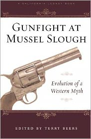 Gunfight at Mussel Slough: Five Versions of a Western Myth - Terry Beers (Editor)