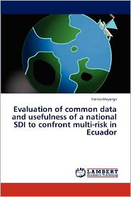 Evaluation of Common Data and Usefulness of a National SDI to Confront Multi-Risk in Ecuador - Tannia Mayorga