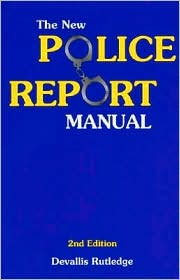 The New Police Report Manual - Devallis Rutledge