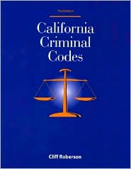 California Criminal Codes - Cliff Roberson