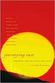 Journeying East: Conversations of Aging and Dying - Victoria Dimidjian (Editor)