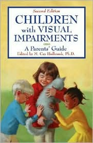 Children With Visual Impairments: A Guide for Parents
